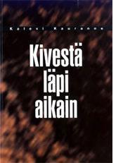 Kalevi Kauranne, Kivestä läpi aikain